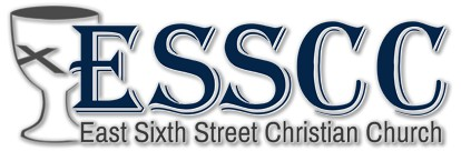 ESSCC | EAST SIXTH STREET CHRISTIAN CHURCH